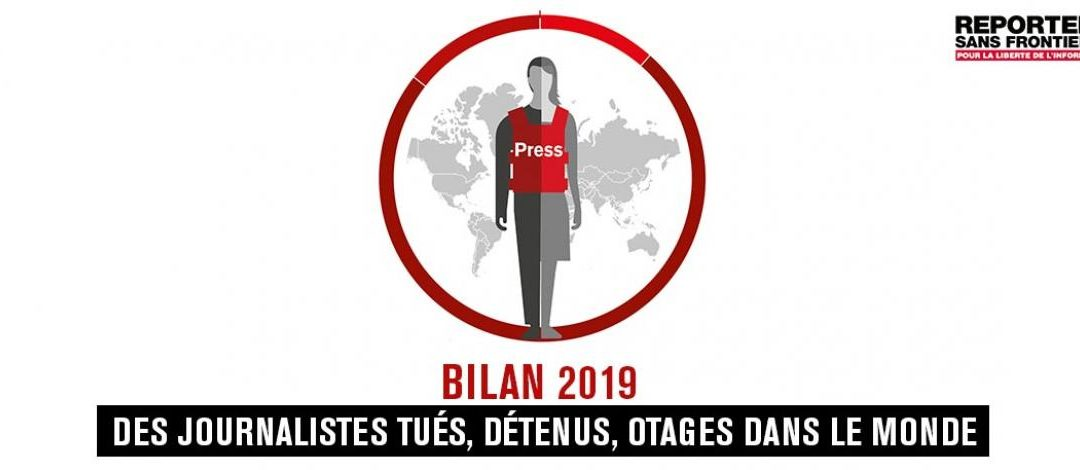 """Bilan RSF des violences commises contre les journalistes en 2019 : un nombre """"historiquement bas"""" de journalistes tués"""