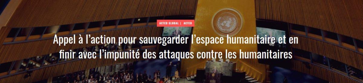 Appel à l'action pour sauvegarder l'espace humanitaire et en finir avec l'impunité des attaques contre les humanitaires